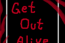 Get Out Alive!