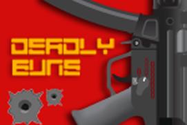 Deadly Guns