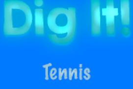 Dig It: Tennis