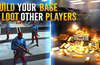 Build your base & loot other players