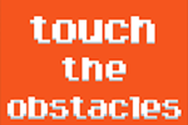 Touch the Obstacles