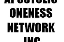 APOSTOLIC ONENESS NETWORK INC