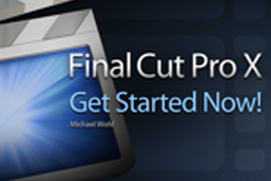 Final Cut Pro X 100 - Get Started Now