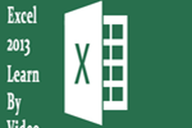 Learn By Video Microsoft Excel 2013