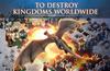 To Destroy Kingdoms Worldwide