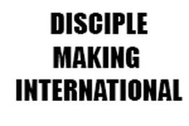 DISCIPLE-MAKING INTERNATIONAL