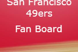 San Francisco 49ers Fan Board