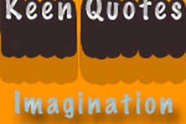 Keen Quotes: Imagination