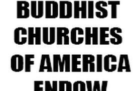 BUDDHIST CHURCHES OF AMERICA-ENDOW
