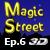 Magic Street Ep.6 - 3D