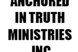 ANCHORED IN TRUTH MINISTRIES INC
