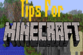 Tips For Minecraft
