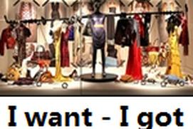 I Want - I Got