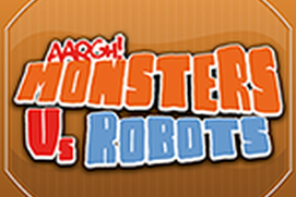 Aargh! Monsters vs. Robots : The Battle for Monsteca
