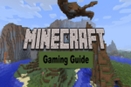 Gaming Guide for Minecraft