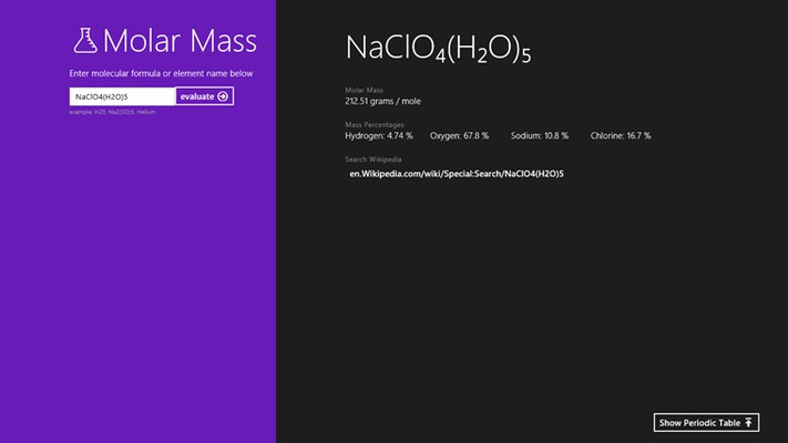 Perform complicated Molar Mass calculations in the time it takes to type the chemical formula.