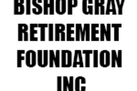 BISHOP GRAY RETIREMENT FOUNDATION INC