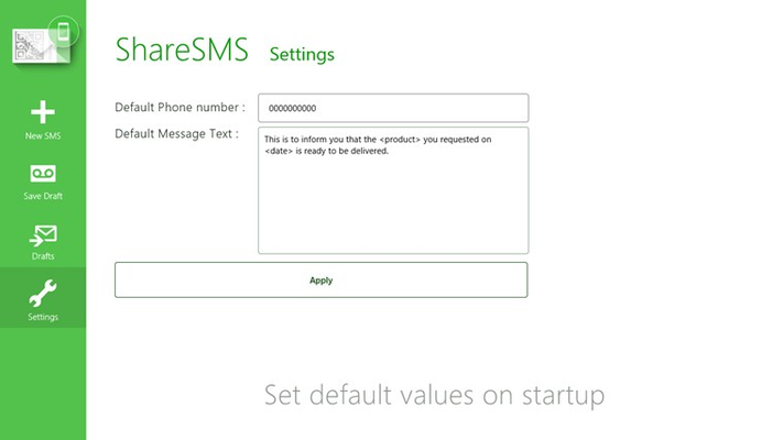 You can set default values for the phone number or the message, to use frequently..