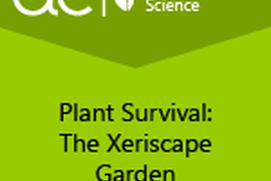 AC Biology: Plant Survival: The Xeriscape Garden
