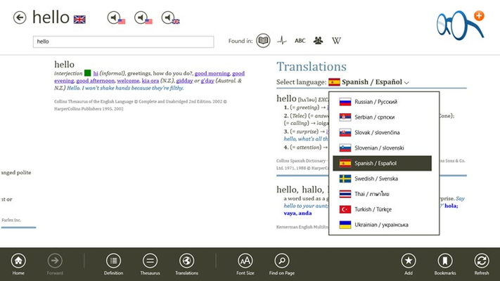 Translate English words into more than 40 languages, and access dozens of other translation options in dictionaries in 13 other languages.
