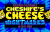 Join Cheshire the Cat on a mind-bending journey through a psychedelic dreamscape, in Cheshire's Cheese Nightmares!
