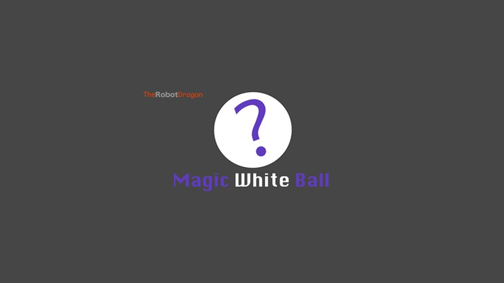 Magic White Ball gives you answers.
