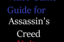 Video Game Guide for Assassin's Creed: Unity