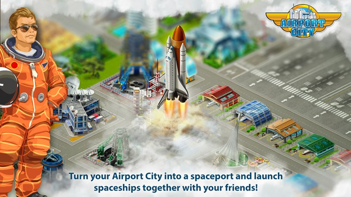 Turn your Airport City into a spaceport  and launch spaceships together  with your friends!
