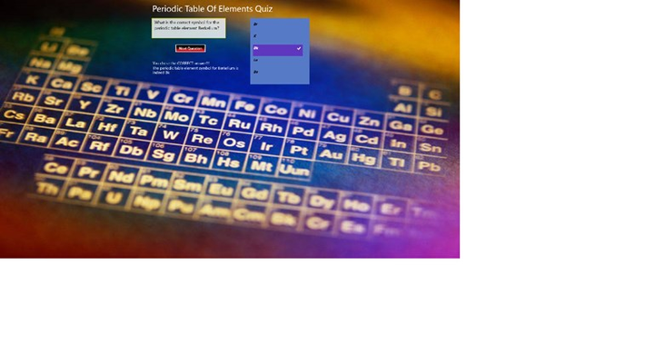 This application is a quiz which displays all elements from the Periodic Table of Elements and has the user select the correct corresponding symbol.