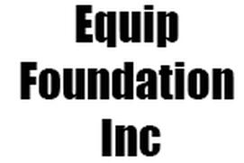 Equip Foundation Inc