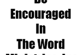 Be Encouraged In The Word Ministries, Inc