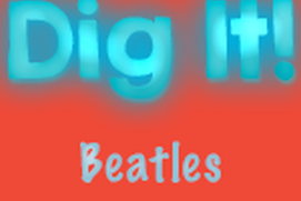 Dig It: Beatles