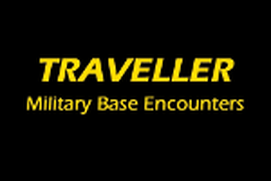 TRAVELLER Military Base Encounters