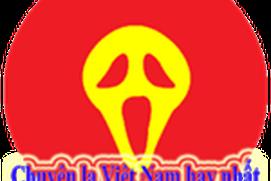 Chuyện lạ Việt Nam hay nhất