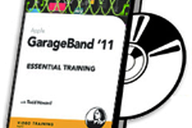Produce & Share Music: GarageBand '11 Essential Training