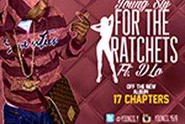 For the Ratchets (feat D-Lo) Album App