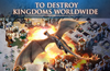 To Destroy Kingdoms Worldwide