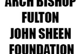 ARCH BISHOP FULTON JOHN SHEEN FOUNDATION