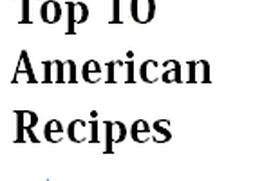 Top 10 American Recipes