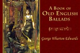 A Book of Old English Ballads - George Wharton Edwards