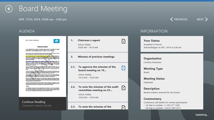 Open the board book from any agenda item. Your page is remembered for when you return to continue reading. View other information, such as conference call details.