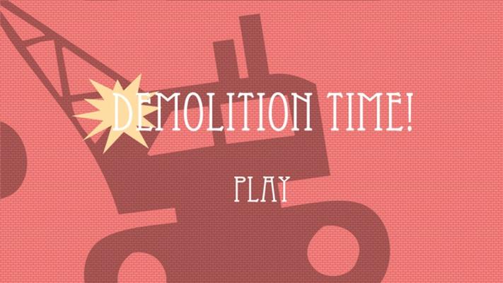 Demolition Time!