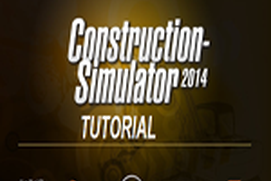 Construction Simulator 2014 TIPS & STRATEGIES