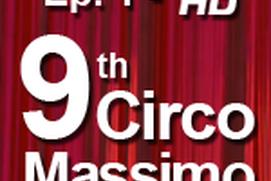 9th Circo Massimo Ep.1 - HD