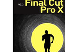 Effective Storytelling with Final Cut Pro X 10.1 Tutorial