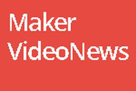 MakerVideoNews
