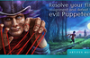 Resolve your first assignment and defeat the evil Puppeteer!