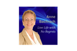 Live Life with No Regrets (Anne Bachrach)