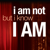I Am Not But I Know I AM (Louie Giglio)