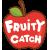 Fruity Catch